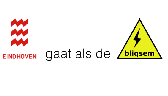 Gemeente Eindhoven gaat als de Bliqsem