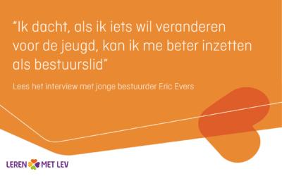"""Eric Evers:""""Het leuke aan mijn bestuursfunctie is dat ik het verschil kan maken voor de gemeenschap"""""""